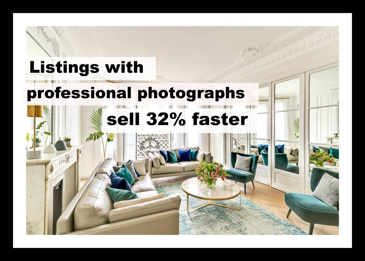 Listings with professional photographs sell 32% faster
