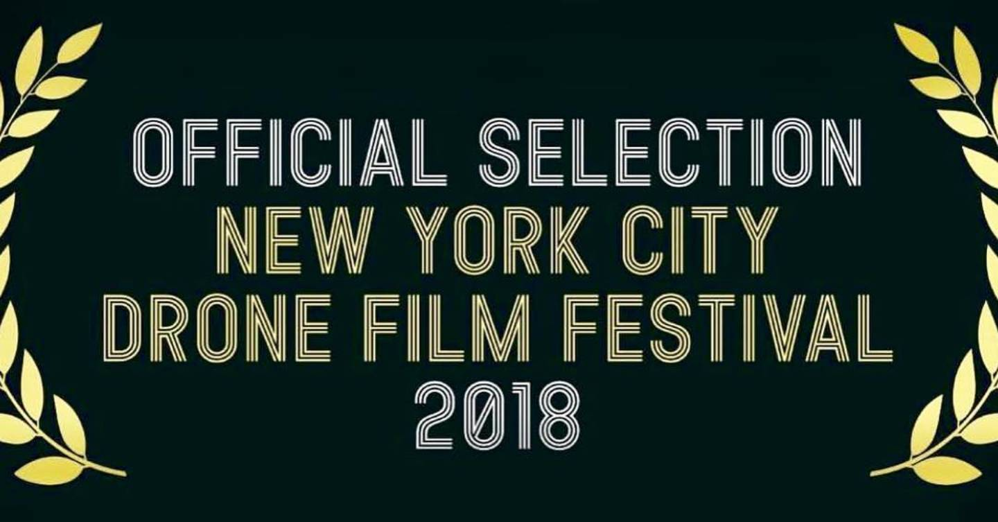 Official selection new york city drone film festival 2018